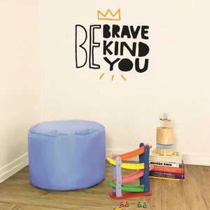 Samolepka Be Brave, 28x31 cm