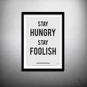 Plagát Stay Hungry Stay Foolish, 70x50 cm
