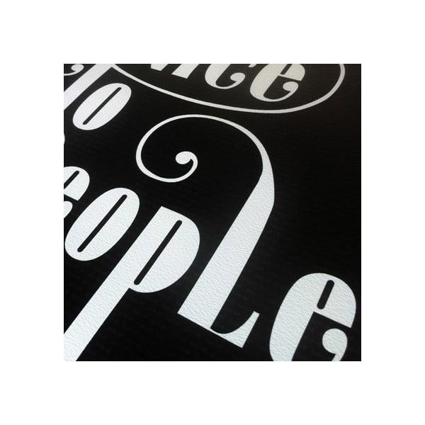 Plagát Be Nice to People, ručná práca, 70x50 cm