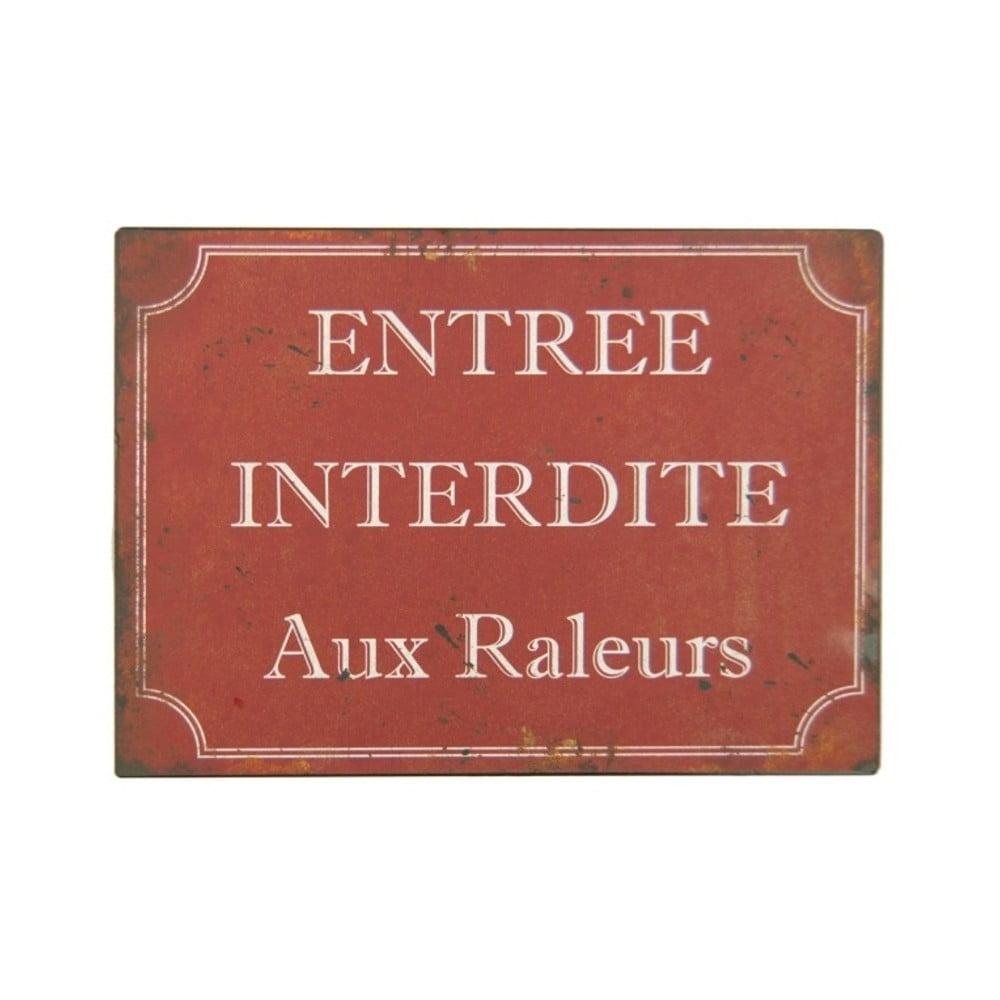 Červená plechová ceduľa Antic Line Entrée Interdite Raleurs