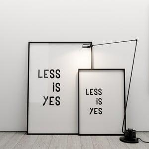 Plagát Less is yes, 50x70 cm