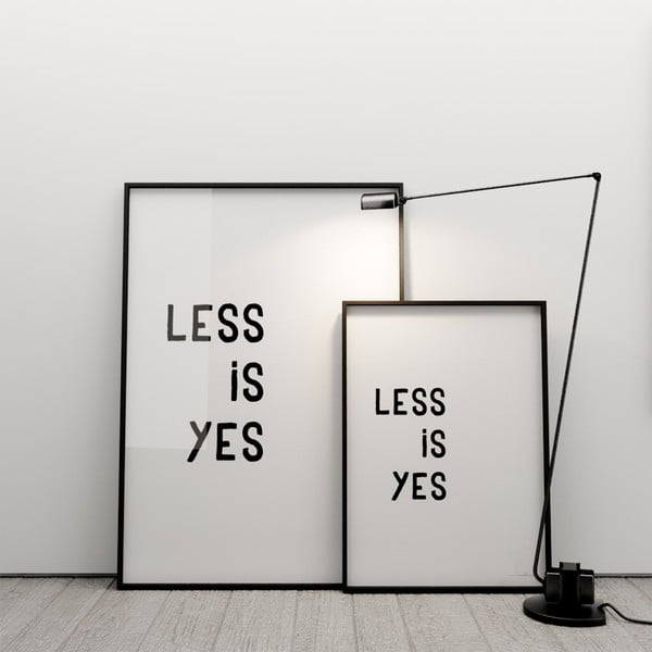 Plagát Less is yes, 100x70 cm