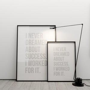 Plagát I never dreamed about success, 50x70 cm