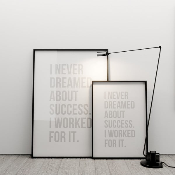 Plagát I never dreamed about success, 50x70 cm