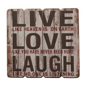 Závesná ceduľa Live, Laugh, Love, 40x40 cm