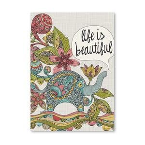 Autorský plagát Life Is Beautiful od Valentiny Ramos