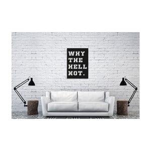 Nástenná dekorácia s nápisom Oyo Concept Why the Hell Not, 35 x 50 cm
