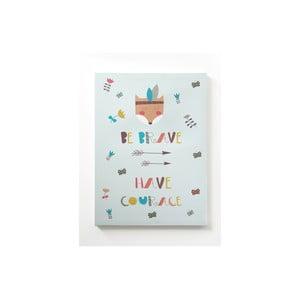 Obraz na plátne Be Brave, 50 x 70 cm
