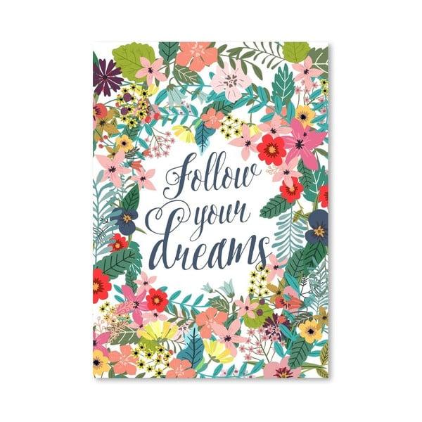 Plagát od Mia Charro - Follow Your Dreams