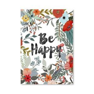 Plagát od Mia Charro - Be Happy