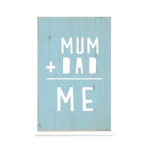 Drevená ceduľa Mum+Dad = Me Azul