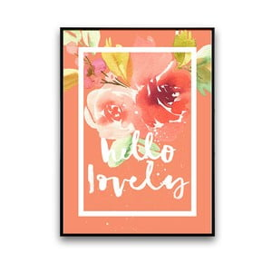 Plagát s kvetmi Hello Lovely, korálové pozadie, 30 x 40 cm
