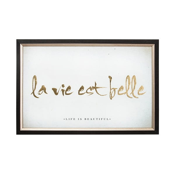 Obraz v ráme Graham&Brown La Vie Est Belle, 60×40cm