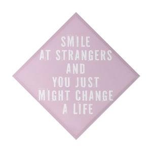 Nástenná dekorácia Smile At Strangers, 50x50cm
