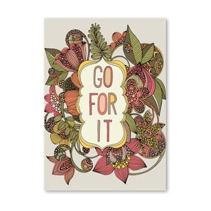 Autorský plagát Go For It od Valentiny Ramos