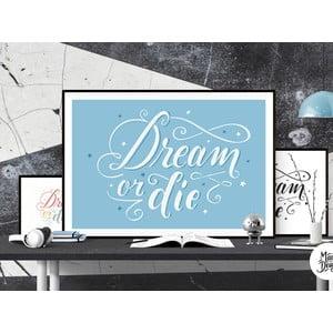 Plagát Dream or Die Blue, A3