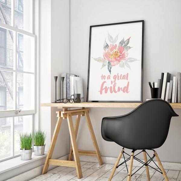 Plagát s kvetom To A Great Friend, 30 x 40 cm