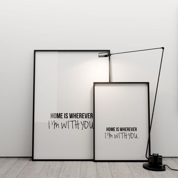 Plagát Home is wherever I´m with you, 100x70 cm