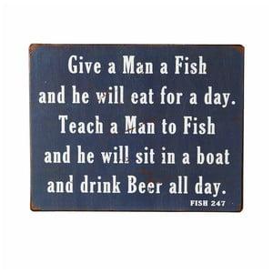Dekoračný nápis Heaven Sends Give aMan a Fish