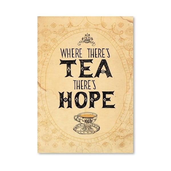 Plagát Tea And Hope, 30x42 cm