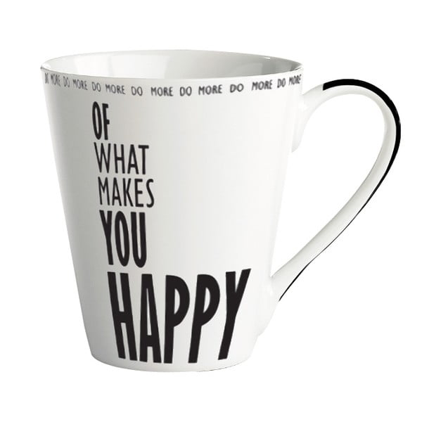 "Porcelánový hrnček ""Do more of what makes you happy"""