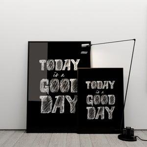 Plagát Today is a good day, 50x70 cm