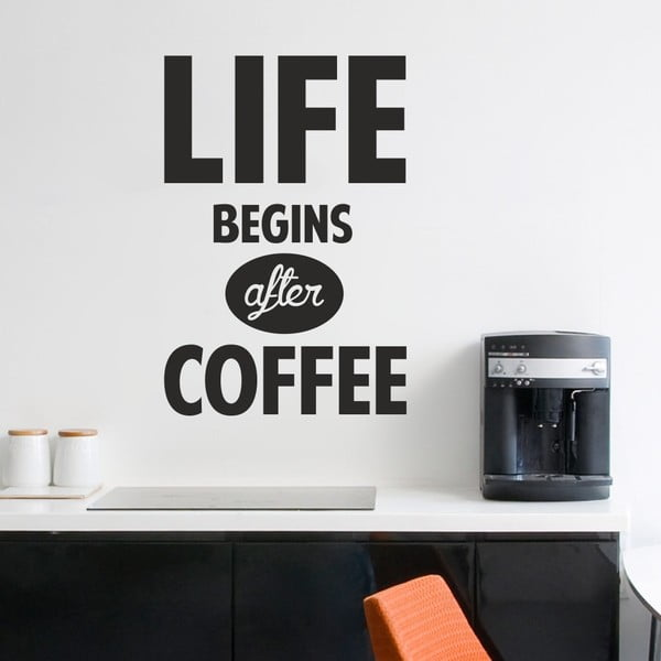 Samolepka na stenu Life Begins After Coffee