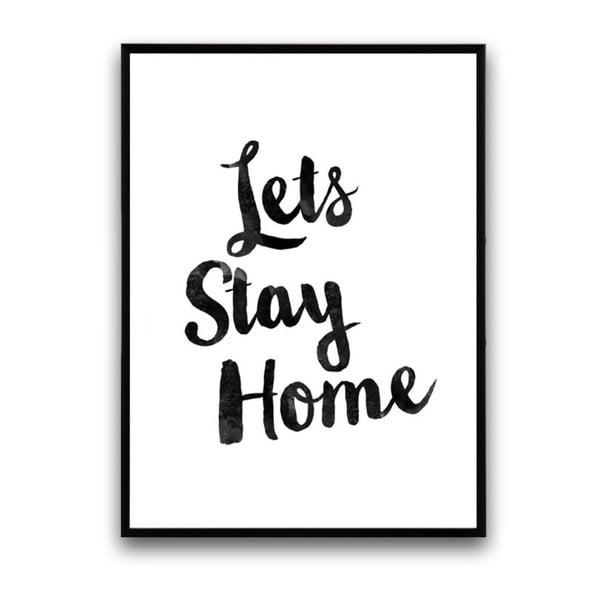 Plagát v drevenom ráme Lets stay home, 38x28 cm