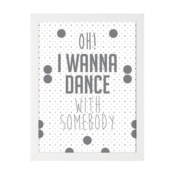 Hudební plakát Oh I Wanna Dance