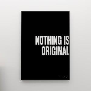 Plagát Nothing is original, 100x70 cm