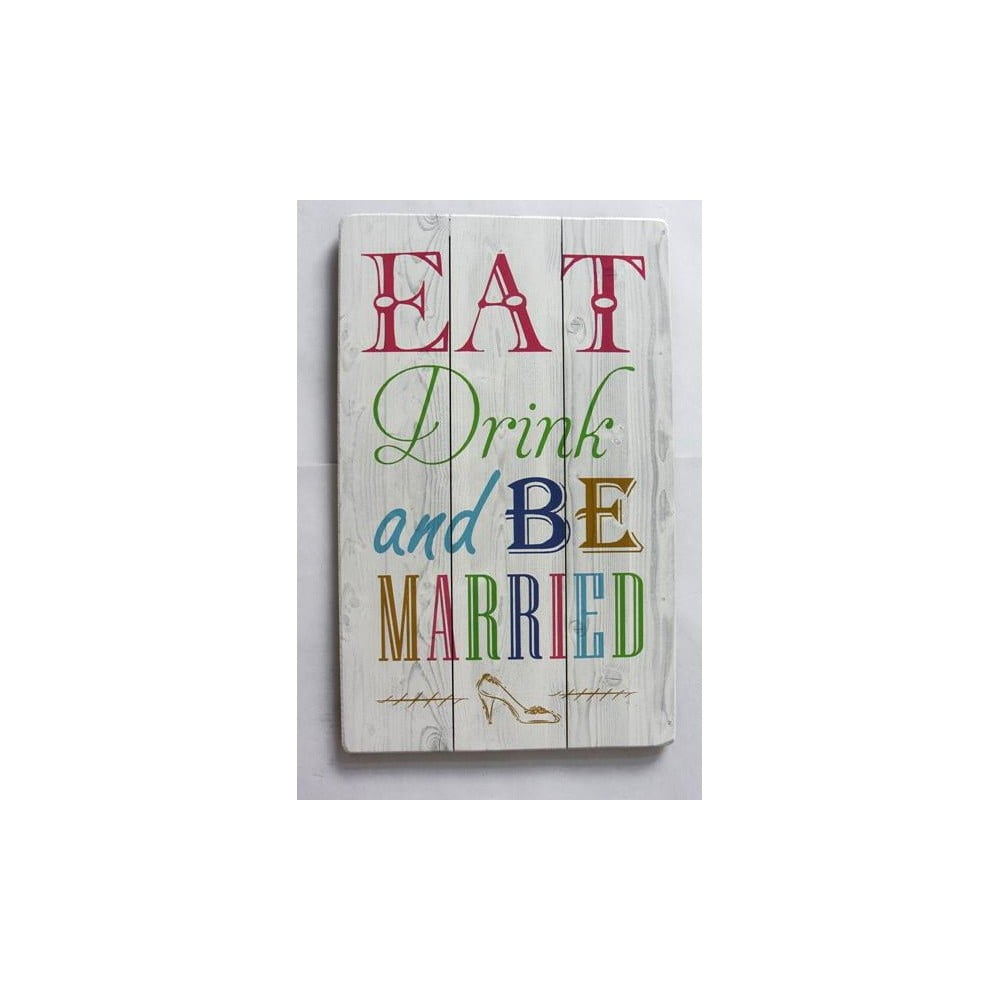 Drevený obraz Novita Eat Drink And Be Married, 36 x 60 cm