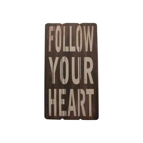 Závesná ceduľa Follow Your Heart, 60x30 cm