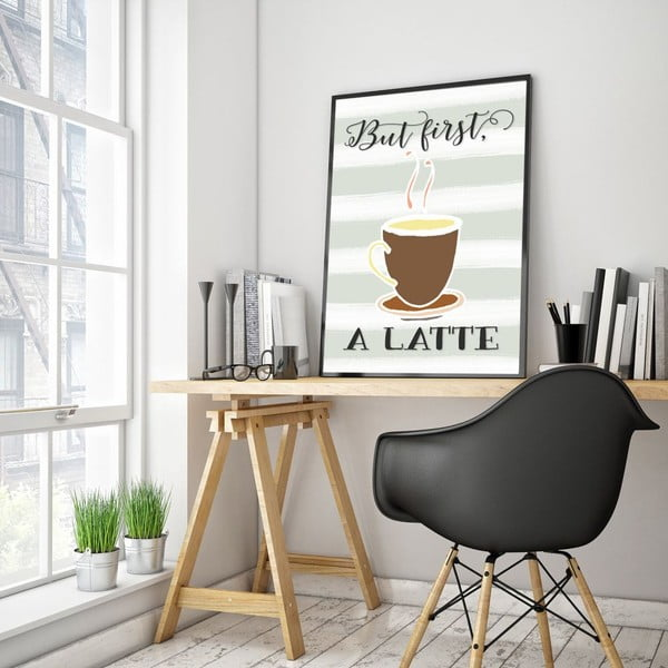 Plagát v drevenom ráme But first a latte, 38x28 cm