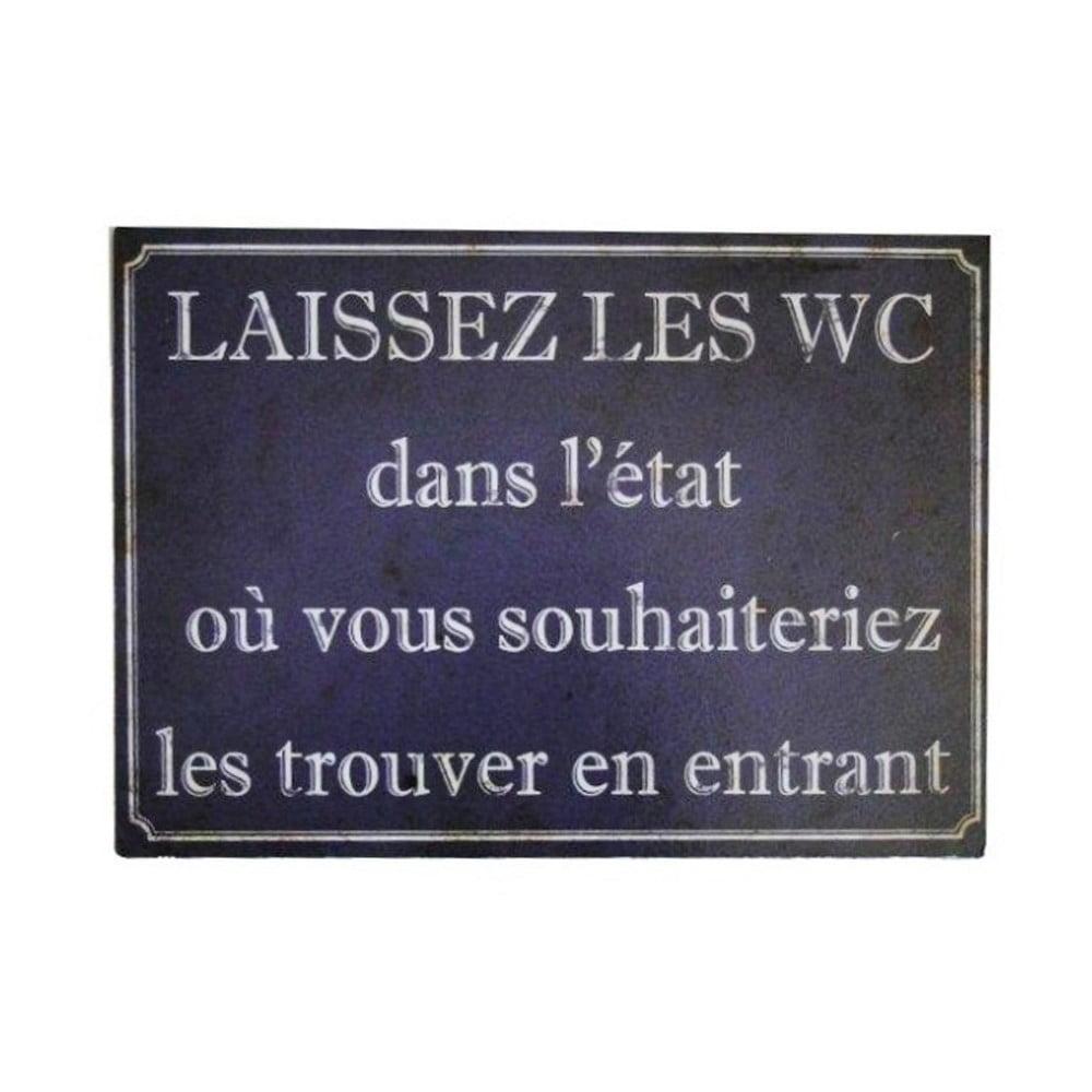 Plechová ceduľa Antic Line Laissez Les Wc