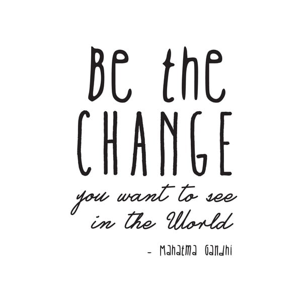 Dekoratívna nástenná samolepka Be the Change
