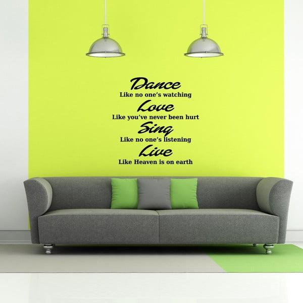 Samolepka Dance, Love, Sing, Live