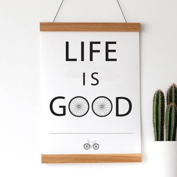 Plagát Life Is Good, 30x40 cm