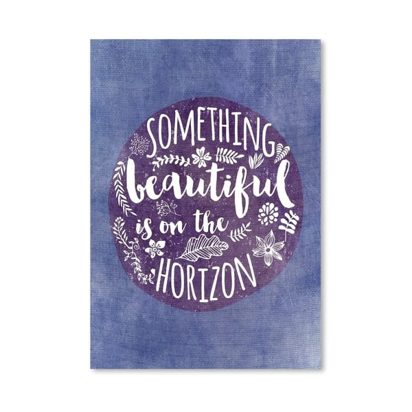 Plagát od Mia Charro - Something Beautiful