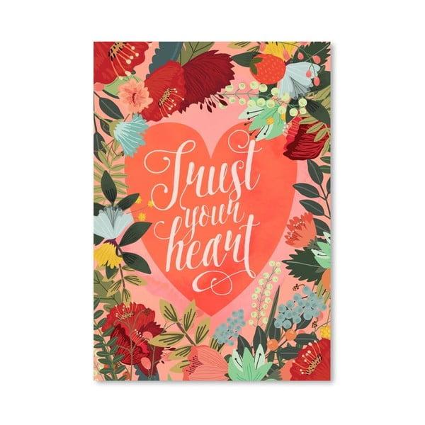 Plagát od Mia Charro - Trust Your Heart
