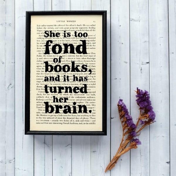 Plagát v drevenom ráme Too Fond of Books
