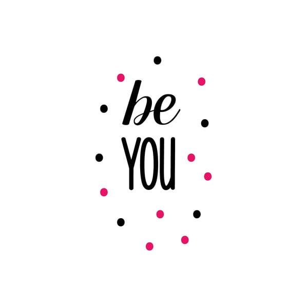 Dekoratívna nástenná samolepka Be You