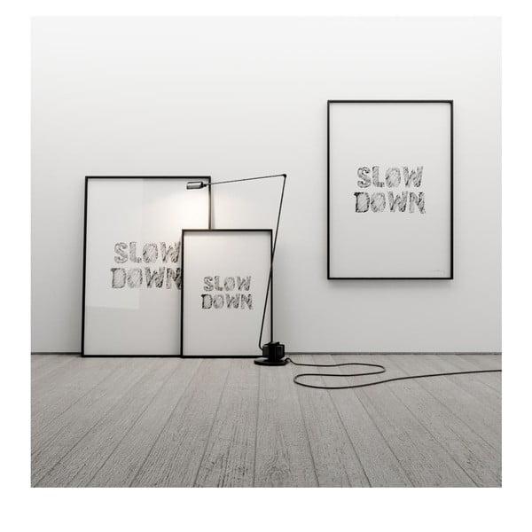 Plagát Slow down, 100x70 cm
