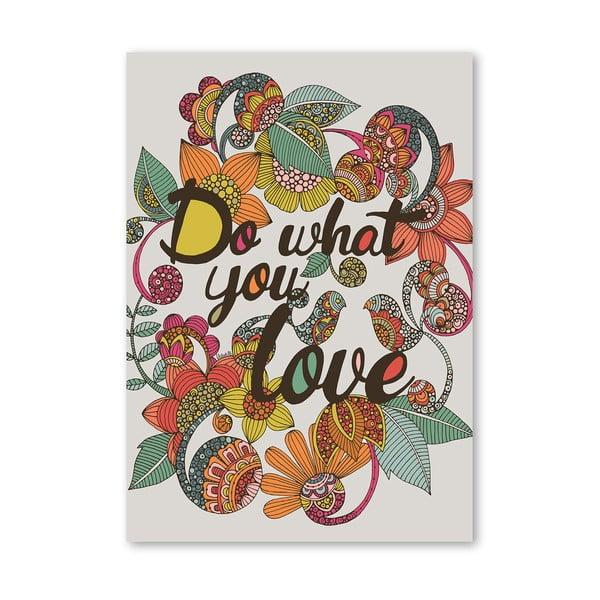 Autorský plagát Do What You Love od Valentiny Ramos