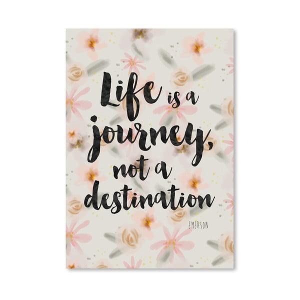 Plagát od Mia Charro - Life Is A Journey