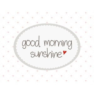 Prestieranie Good Morning Sunshine