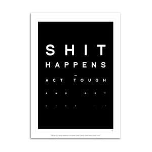 Plagát Shit Happens, 40x30 cm