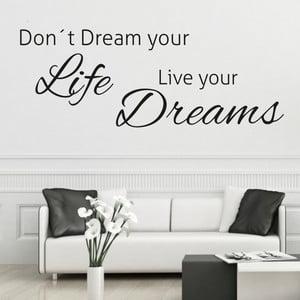 Čierna samolepka na stenu Wallvinil Live Your Dreams