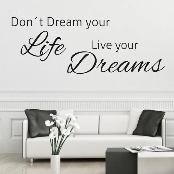 Samolepka na stenu  Live Your Dreams, čierna