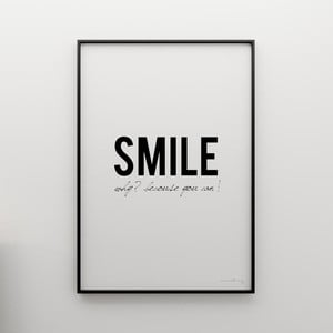 Plagát Smile! Why? Because you can!, 100x70 cm