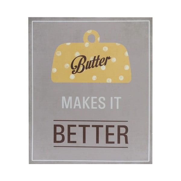 Drevený obraz Butter Makes it Better, 25x30 c